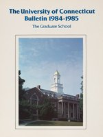 University of Connecticut Graduate Catalog, 1984-1985
