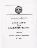Department of Defense, Base Closure and Realignment Report, V. I, Part 1 of 2: Results and Process