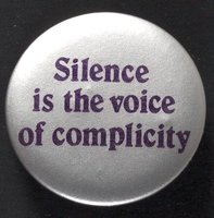 Silence is the voice of complicity button