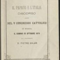 Il papato e l'Italia : discorso letto nel V Congresso cattolico in Modena il giorno 22 ottobre 1879 dal professore