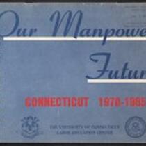 Our manpower future, Connecticut 1970-1985